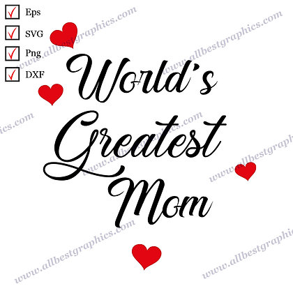 World's Greatest Mom | The Best Cool Quotes T-shirt Design Hand-Lettering Cut fi