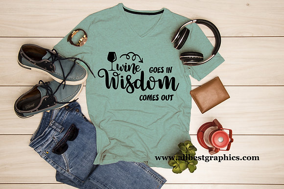 Wine goes in wisdom comes out | Funny Quotes Eps Dxf Svg T shirt