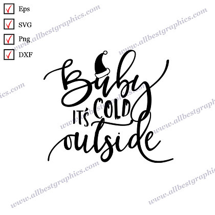 Baby It's Cold Outside | Best Cool Sayings Christmas DecorEps SVG Dxf Png