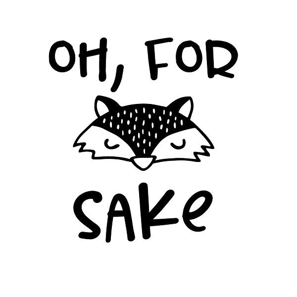 For fox sake  Png | Free Iron on Transfer Funny Quotes T- Shirt Design in Png