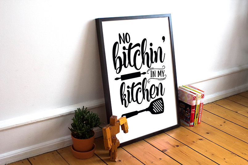 No bitchin' in my kitchen | Home Decor Signs - Funny Quotes Eps Dxf Svg