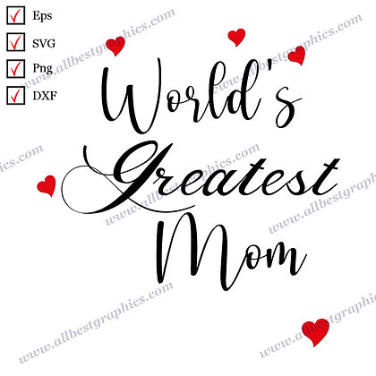 World's Greatest Mom   Funny Quotes Vector Clipart T-shirt Template Png Eps Dxf