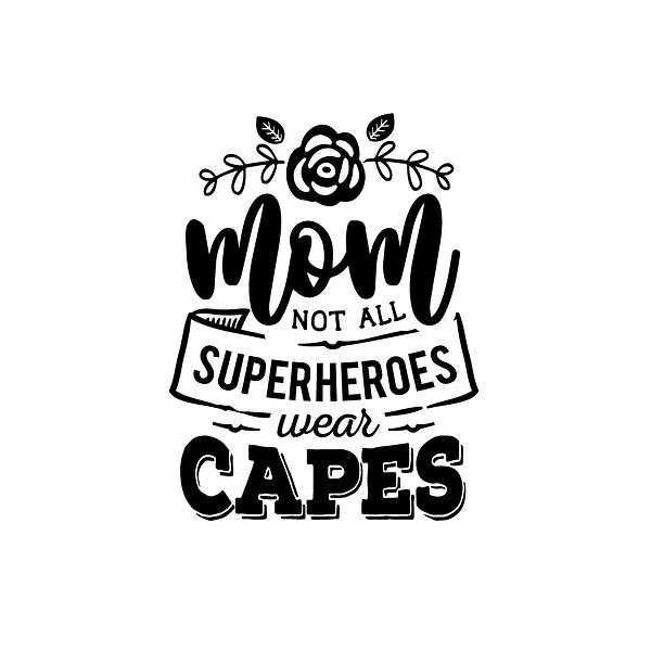 Mom not all superheroes  Png   Free Printable Slay & Silly Quotes T- Shirt Design in Png