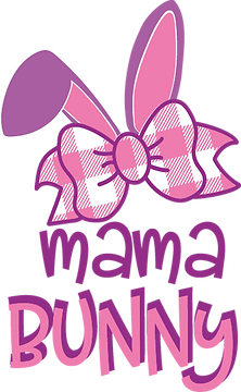 Mama Bunny | Happy Easter and Bunny Quotes & Signs for Cricut and Silhouette