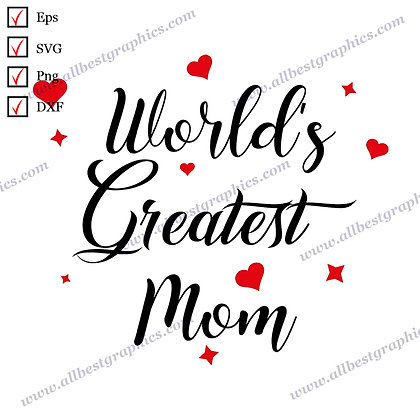 World's Greatest Mom | Funny Sayings T-shirt Template Mother's Day Cut files