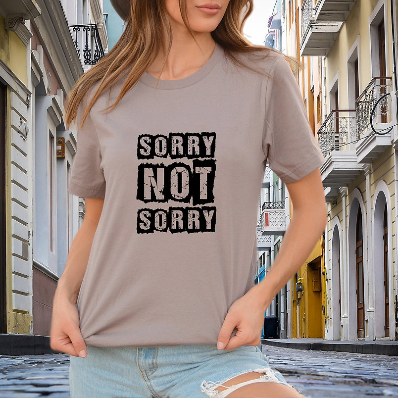 Sorry not sorry SVG | Printable Sassy T-shirt Quotes for Cricut and Silhouette