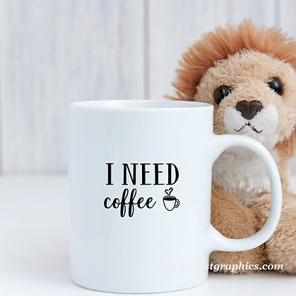 I need coffee | Slay and Silly Coffee Quotes for Silhouette Cameo and Cricut