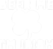 Beer me im irish | Funny Quotes for T- Shirt Design