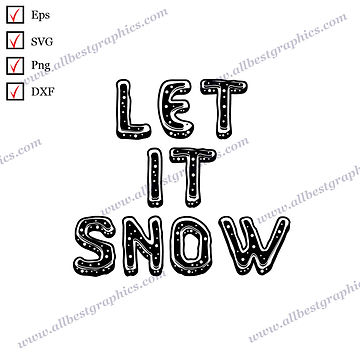 Let it Snow | Funny Quotes Instant Download Christmas Design Png Eps SVG Dxf