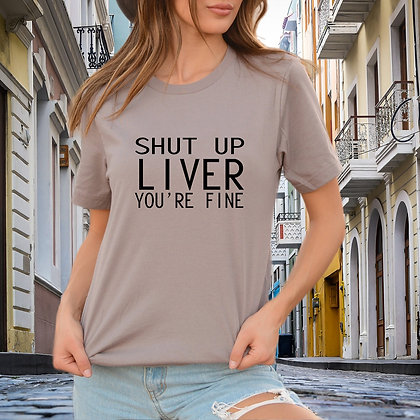 Shut up liver SVG | Printable Sassy T-shirt Quotes for Cricut and Silhouette
