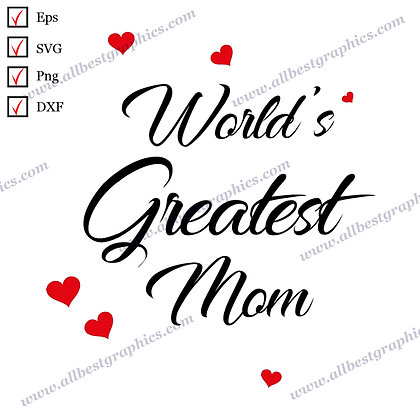 World's Greatest Mom | Funny Quotes Mother's Day T-shirt Template Cut files
