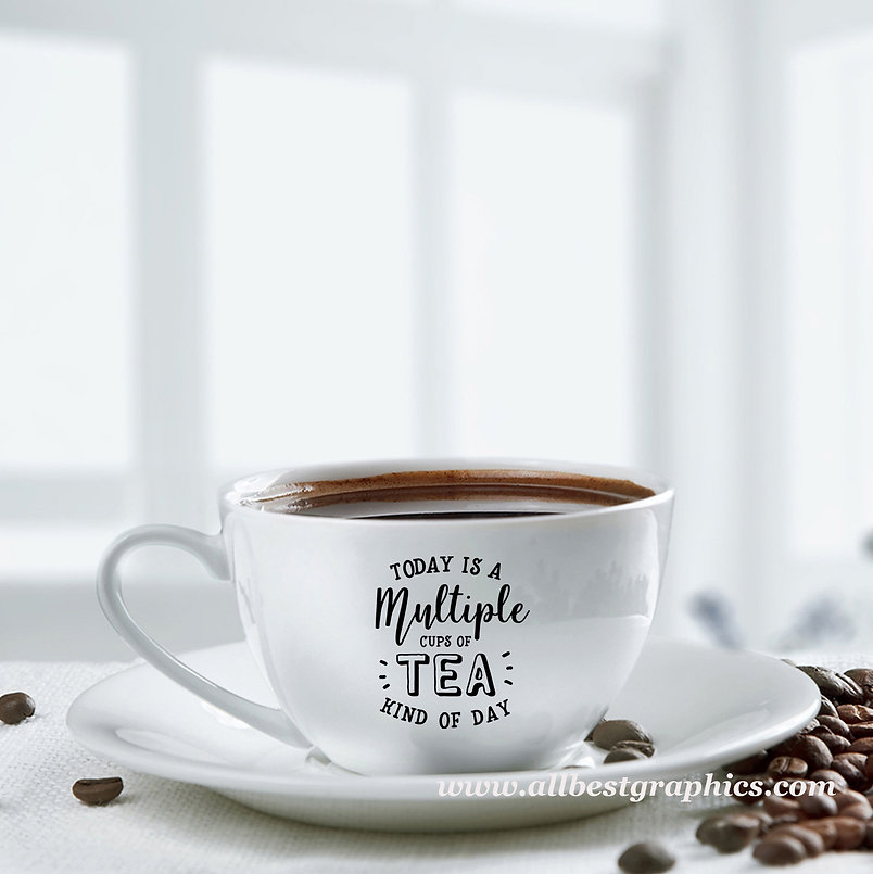 Today is a multiple cups of tea kind of day | Brainy Coffee QuotesCut files