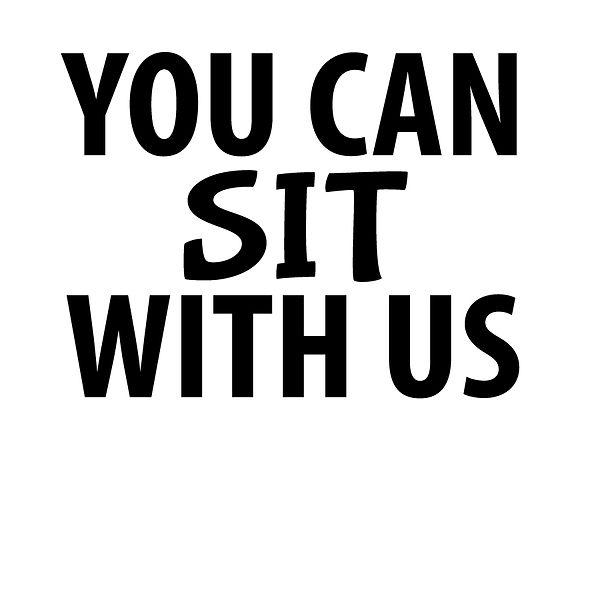You can sit with us | Free download Iron on Transfer Sassy Quotes T- Shirt Design in Png