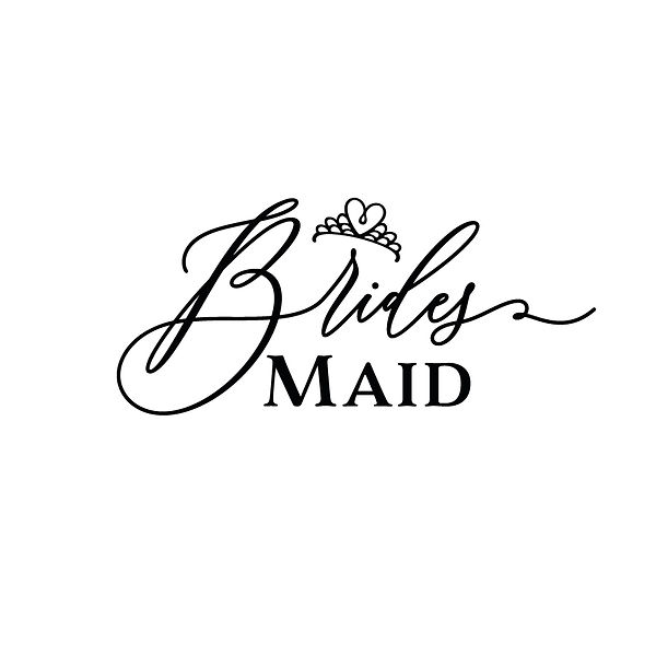 Brides maid | Free Iron on Transfer Slay & Silly Quotes T- Shirt Design in Png