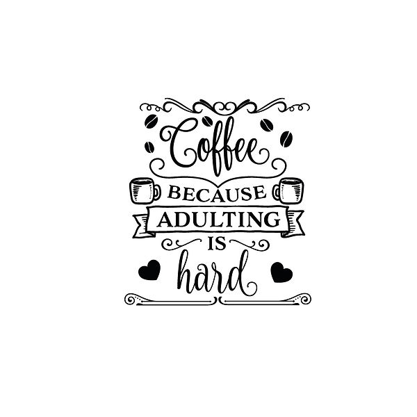 Coffee because adulting is hard | Free download Printable Cool Quotes T- Shirt Design in Png