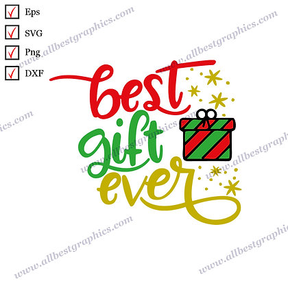 Best Gift Ever | Cool Sayings Vector Graphics Christmas Design SVG Dxf Png Eps