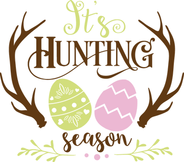 It's Hunting Season | Happy Easter and Bunny Quotes & Signs Cut files in Dxf Eps