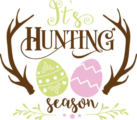 It's Hunting Season   Happy Easter and Bunny Quotes & SignsCut files inDxf Eps