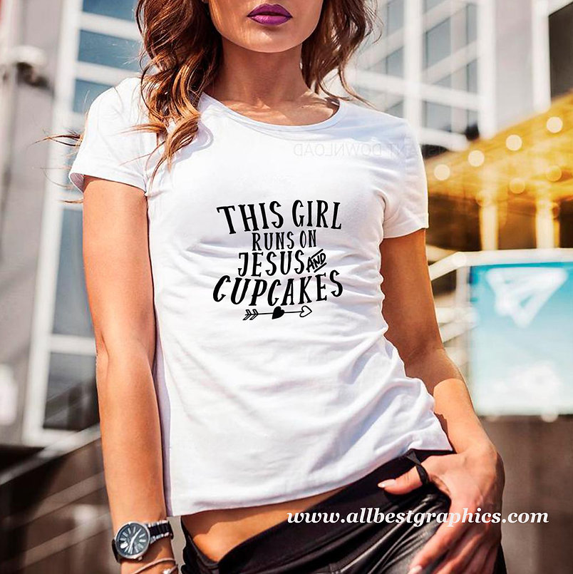 This girl runs on Jesus and cupcakes | Slay and Silly T-shirt Quotes for Silhoue