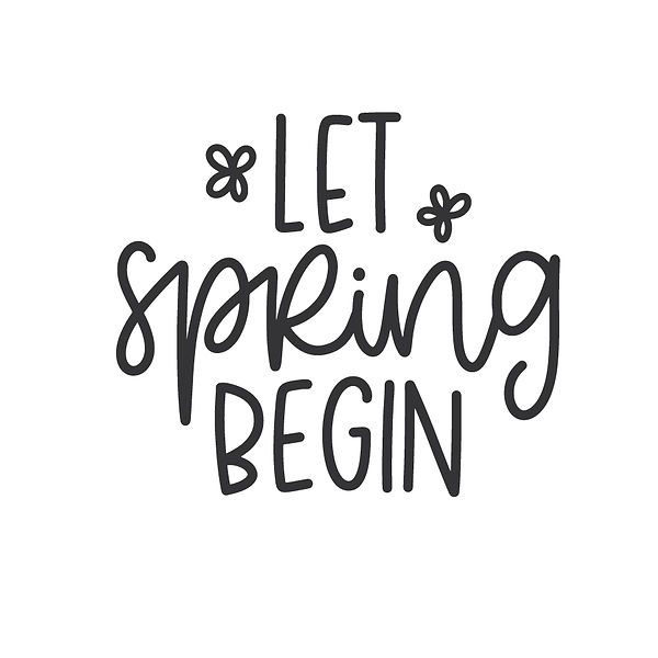 Let spring begin Png | Free Iron on Transfer Funny Quotes T- Shirt Design in Png
