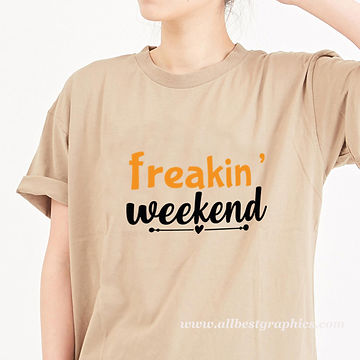 Freakin weekend | Cool T-Shirt Quotes Cut files in Eps Dxf Svg