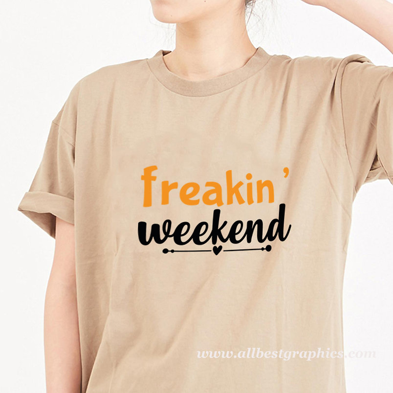Freakin weekend | Cool T-Shirt QuotesCut files inEps Dxf Svg