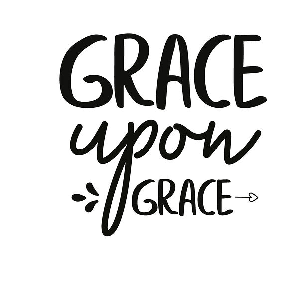 Grace upon grace Png | Free Printable Slay & Silly Quotes T- Shirt Design in Png