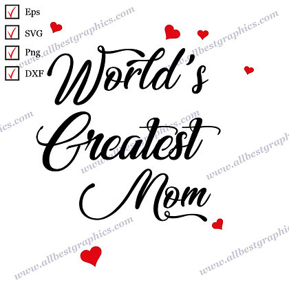 World's Greatest Mom | The Best Cool Sayings Easy-to-Use T-shirt Decor Cut files