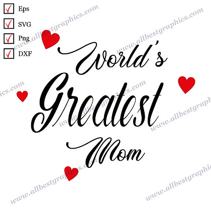 World's Greatest Mom | Funny Quotes Ready-to-Use T-shirt Design Eps SVG Png Dxf