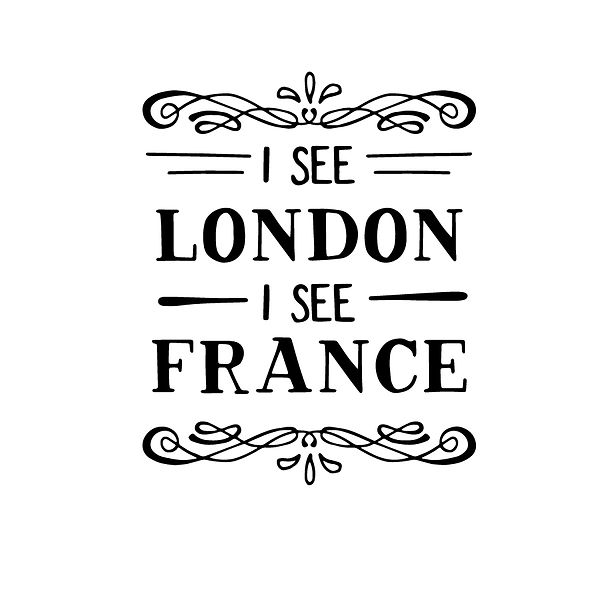 I See London I See France Png | Free download Printable Funny Quotes T- Shirt Design in Png