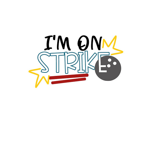 I'm on strike Png   Free Iron on Transfer Slay & Silly Quotes T- Shirt Design in Png