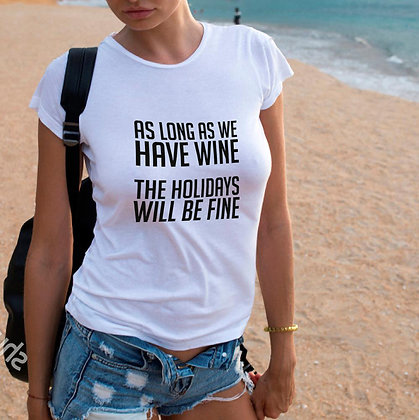 As long as we have wine | Sassy T-shirt Quotes for Silhouette Cameo and Cricut
