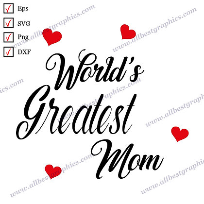 World's Greatest Mom | Cool Sayings T-shirt Decor Vector Clipart Cut files