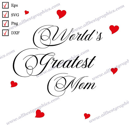 World's Greatest Mom | Cool Sayings Vector Clipart T-shirt Design Eps Png SVG Dx