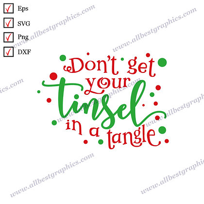 Don't Get Your Tinsel | Best Cool Sayings Christmas Template Vector Graphics Cut