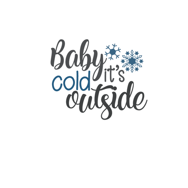 Baby it's cold outside_3   Free Printable Sassy Quotes T- Shirt Design in Png