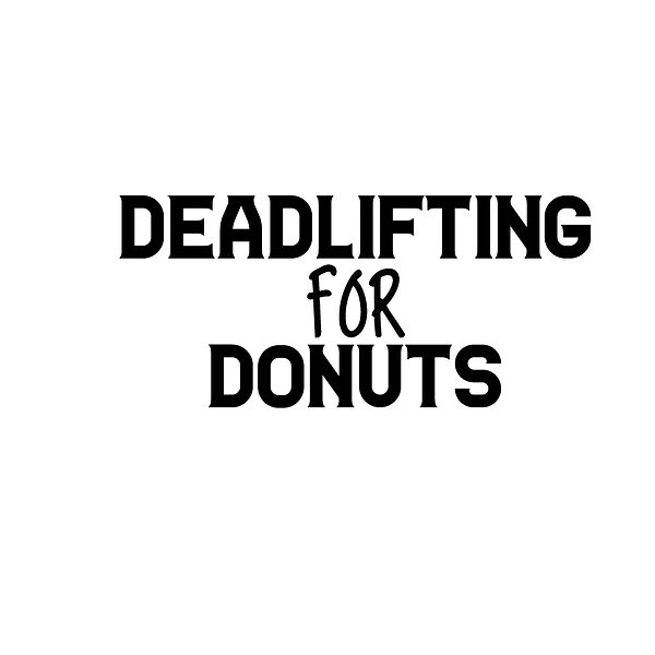 Deadlifting for donuts | Free Printable Slay & Silly Quotes T- Shirt Design in Png