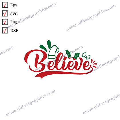 Believe   Funny Sayings Christmas Design Vector Graphics Png Dxf Eps SVG