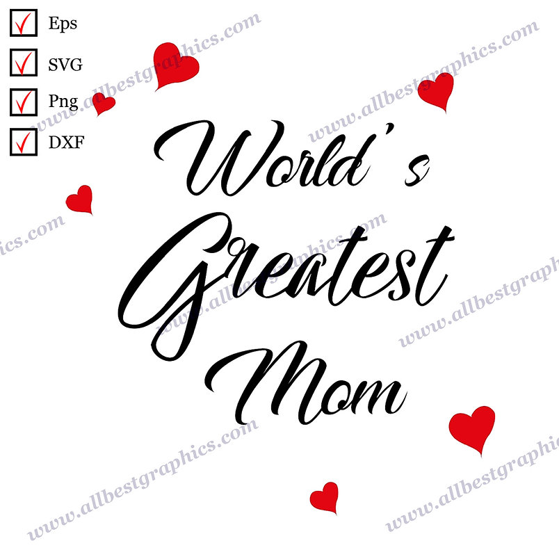 World's Greatest Mom | Cool Quotes Instant Download T-shirt Design SVG Dxf Png