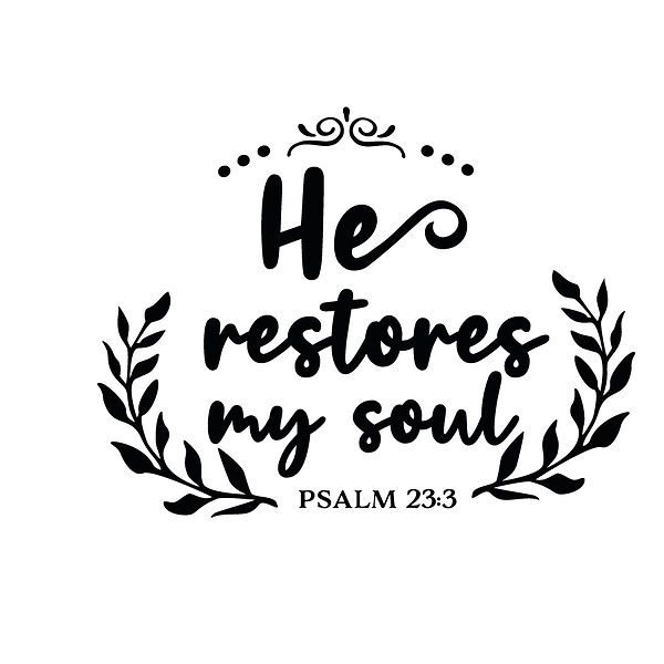 He restores my soul Png | Free Printable Sassy Quotes T- Shirt Design in Png