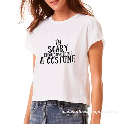 I'm scary enough without | Sarcastic T-shirt Quotes in Eps Svg Png Dxf