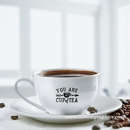 You are my cup of tea | Best Coffee QuotesCut files inSvg Dxf Eps