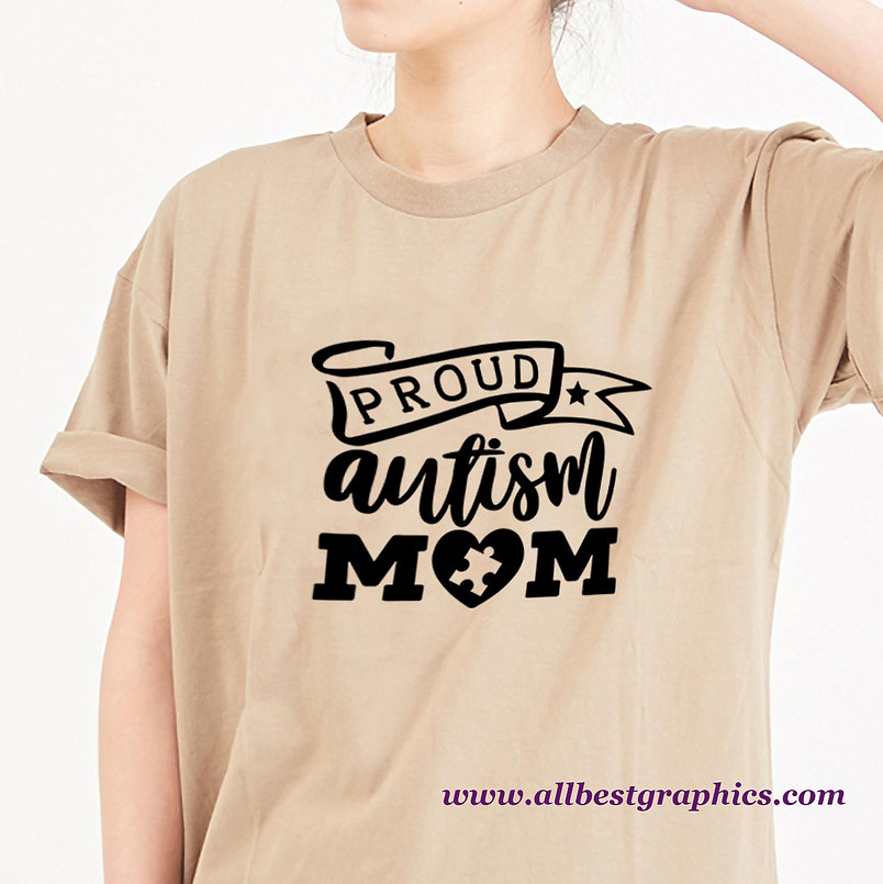 Proud Autism Mom | Sassy Mom Quotes & Signs for Cricut and Silhouette Cameo