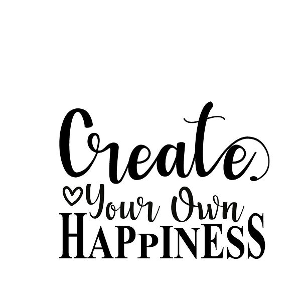 Create your own happiness Png | Free Printable Sarcastic Quotes T- Shirt Design in Png