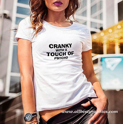 Cranky with a touch of psycho | Funny T-shirt Quotes for Cricut and Silhouette