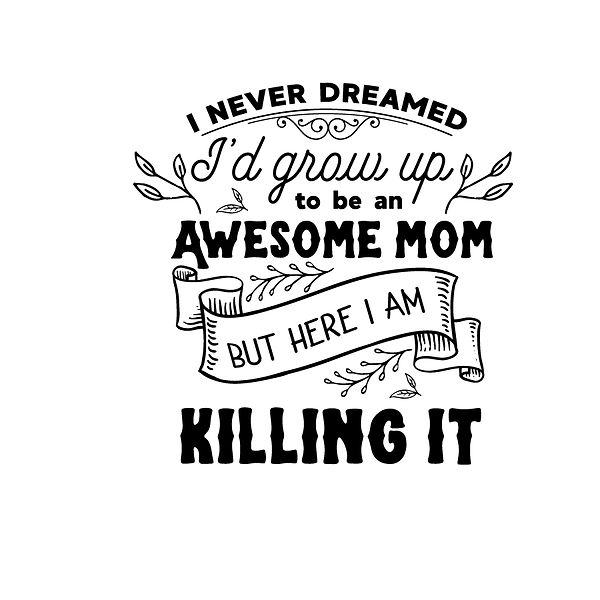 I never dreamed Png | Free download Iron on Transfer Sassy Quotes T- Shirt Design in Png