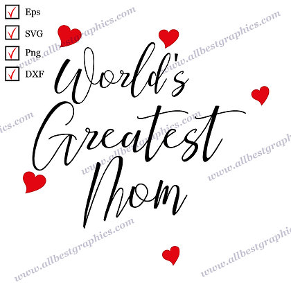 World's Greatest Mom | Best Cool Quotes Easy-to-Use T-shirt Template Cut files