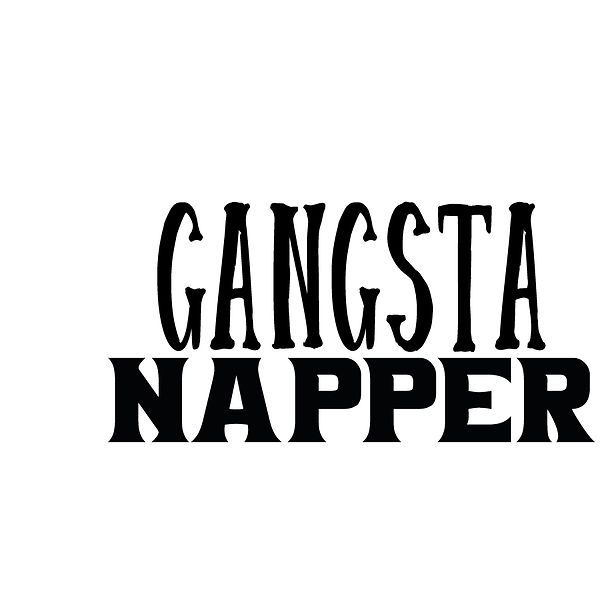 Gangsta napper | Free Iron on Transfer Slay & Silly Quotes T- Shirt Design in Png
