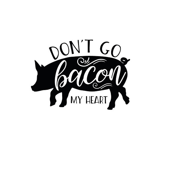 Don't go bacon my heart Png | Free download Iron on Transfer Funny Quotes T- Shirt Design in Png