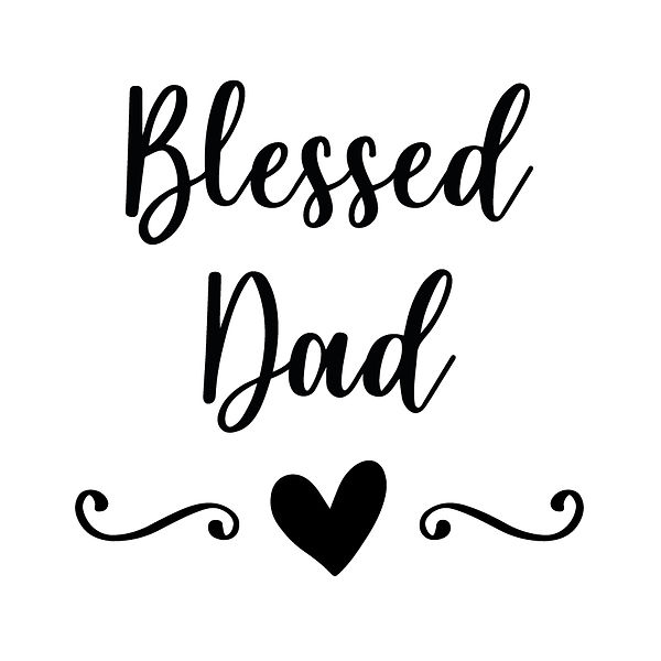 Blessed dad | Free download Printable Sassy Quotes T- Shirt Design in Png